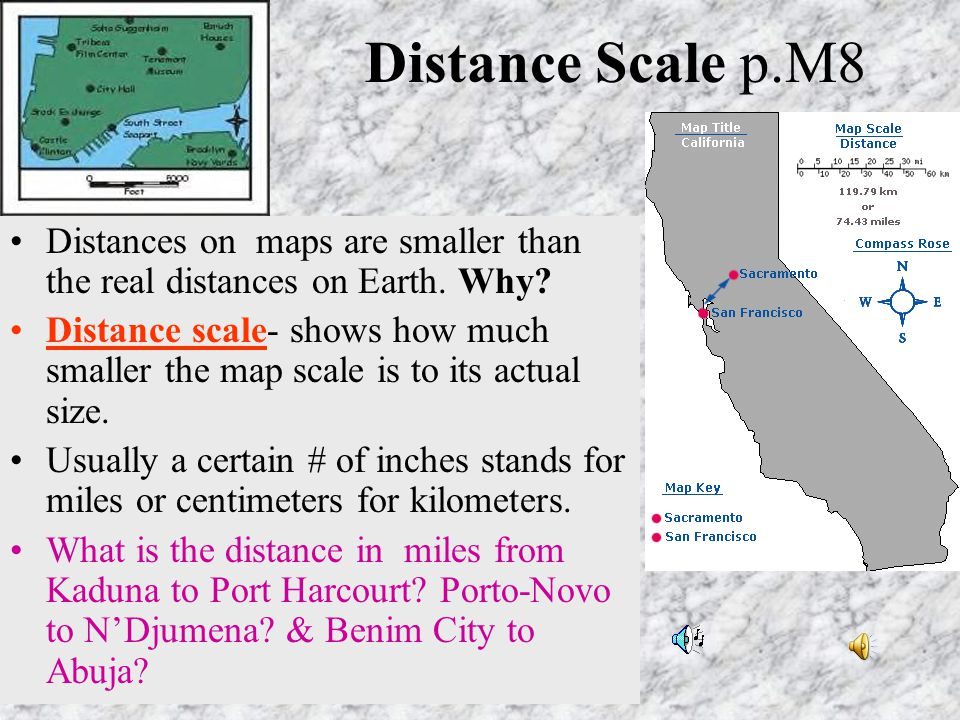 Distance Scale p.M8 Distances on maps are smaller than the real distances on Earth.