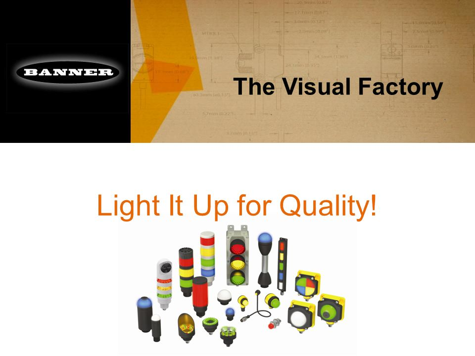 The Visual Factory Light It Up for Quality!