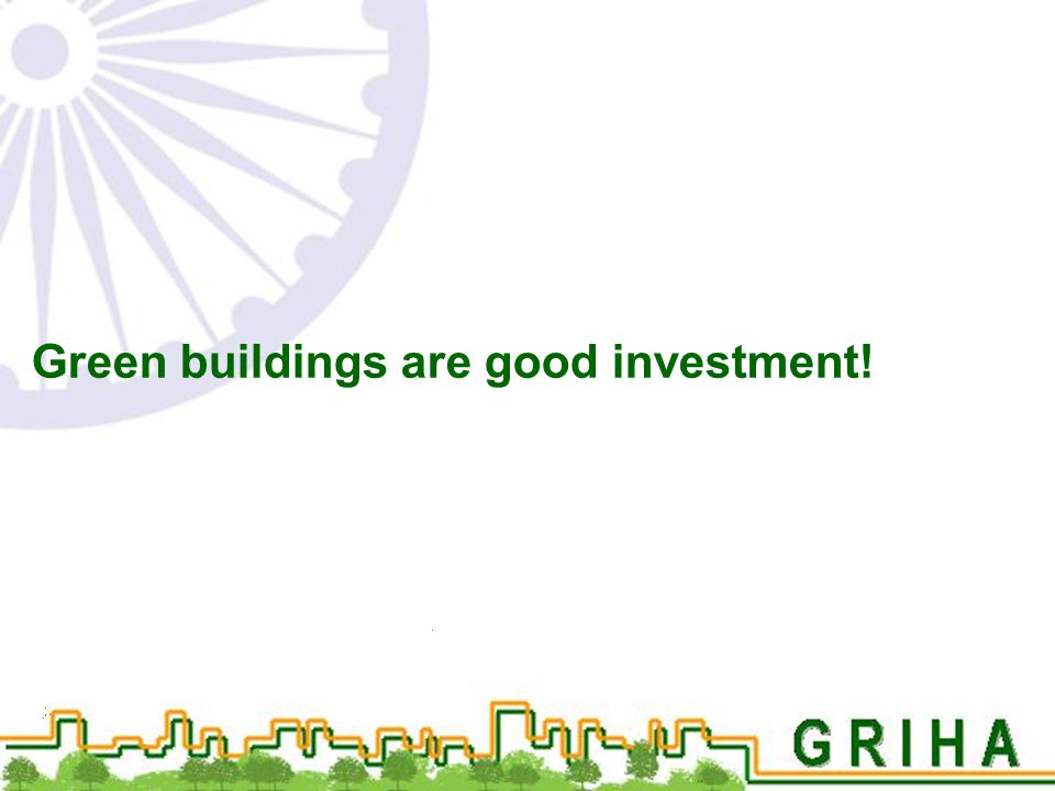 Green buildings are good investment!