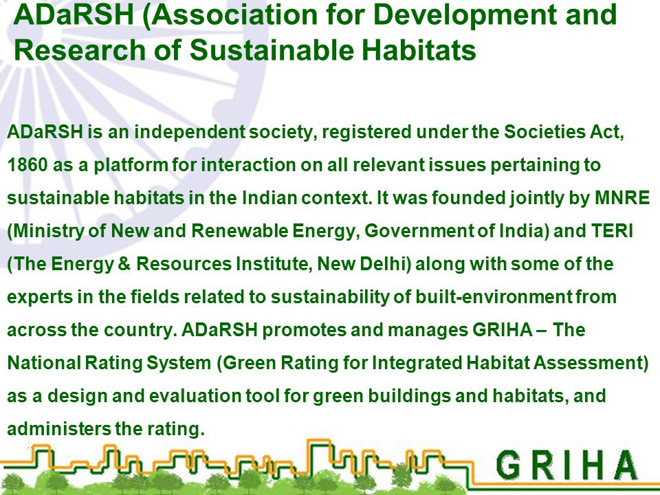 ADaRSH (Association for Development and Research of Sustainable Habitats ADaRSH is an independent society, registered under the Societies Act, 1860 as
