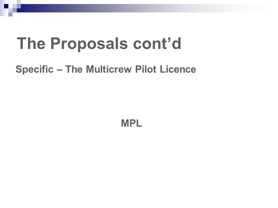 The Proposals cont'd Specific – The Multicrew Pilot Licence MPL