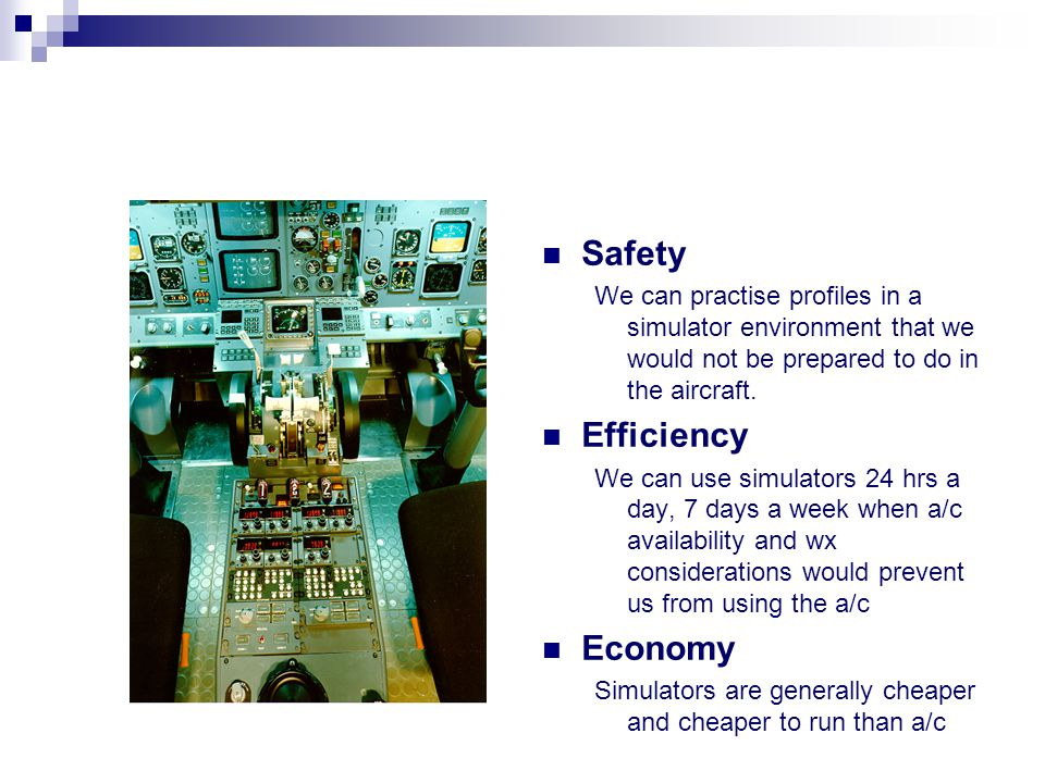 Historical Applications Summary Simulation and simulator based training have been an important part of the aviation industry for many years now.