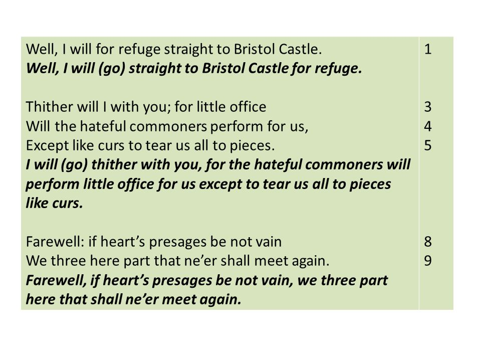 Well, I will for refuge straight to Bristol Castle.