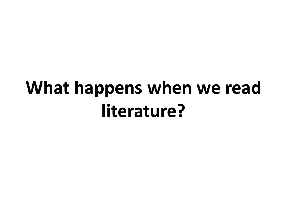 What happens when we read literature
