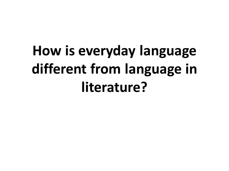 Ordinary language – makes an ordinary use of the possibilities of language design.