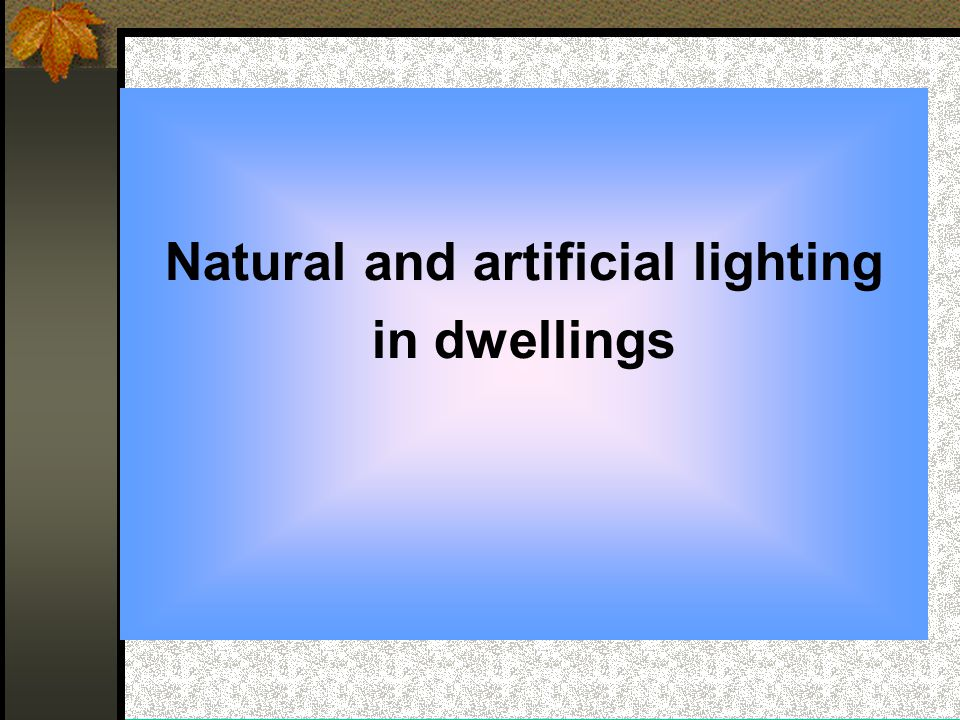 Natural and artificial lighting in dwellings