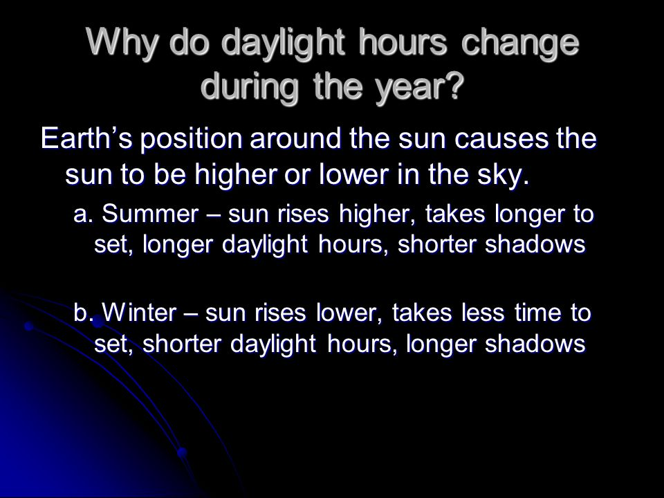 Why do daylight hours change during the year.