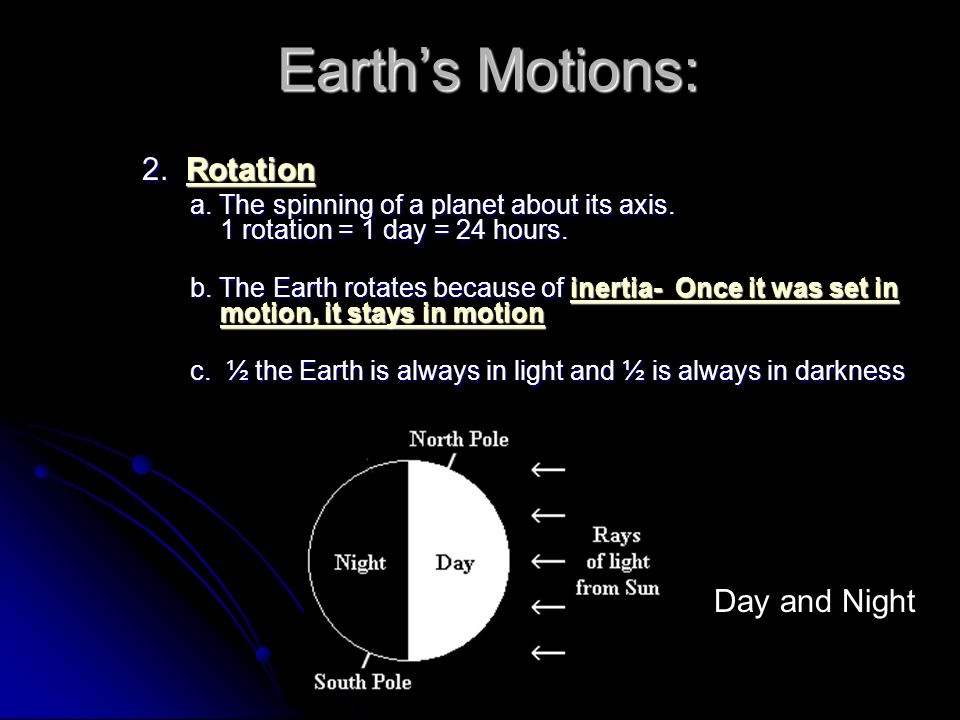 2.Rotation a. The spinning of a planet about its axis.