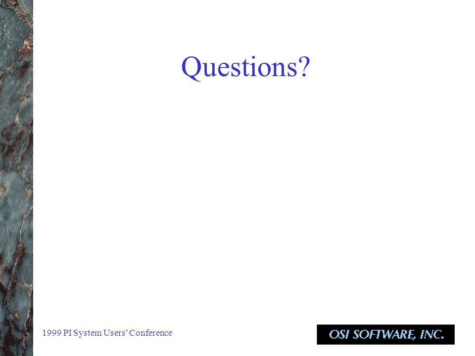 1999 PI System Users' Conference Questions