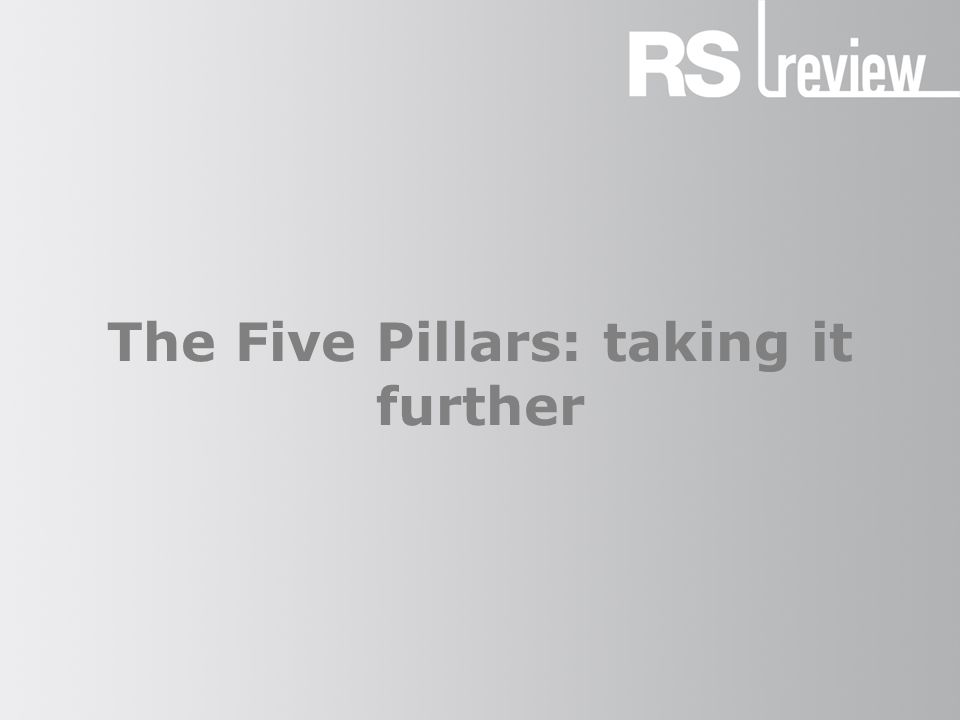 The Five Pillars: taking it further