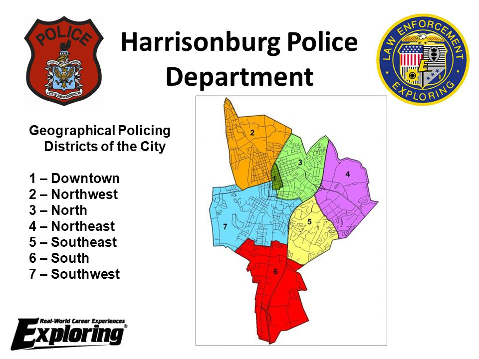 Harrisonburg Police Department Geographical Policing Districts of the City 1 – Downtown 2 – Northwest 3 – North 4 – Northeast 5 – Southeast 6 – South