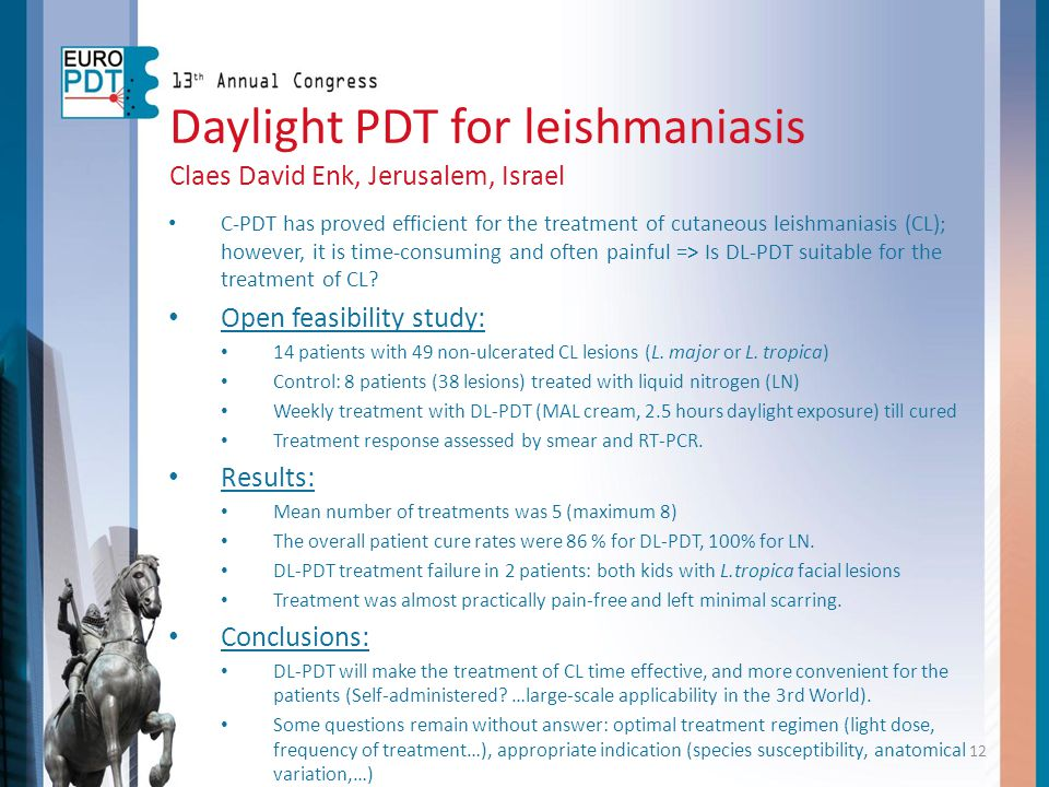 Daylight PDT for leishmaniasis Claes David Enk, Jerusalem, Israel C-PDT has proved efficient for the treatment of cutaneous leishmaniasis (CL); howeve