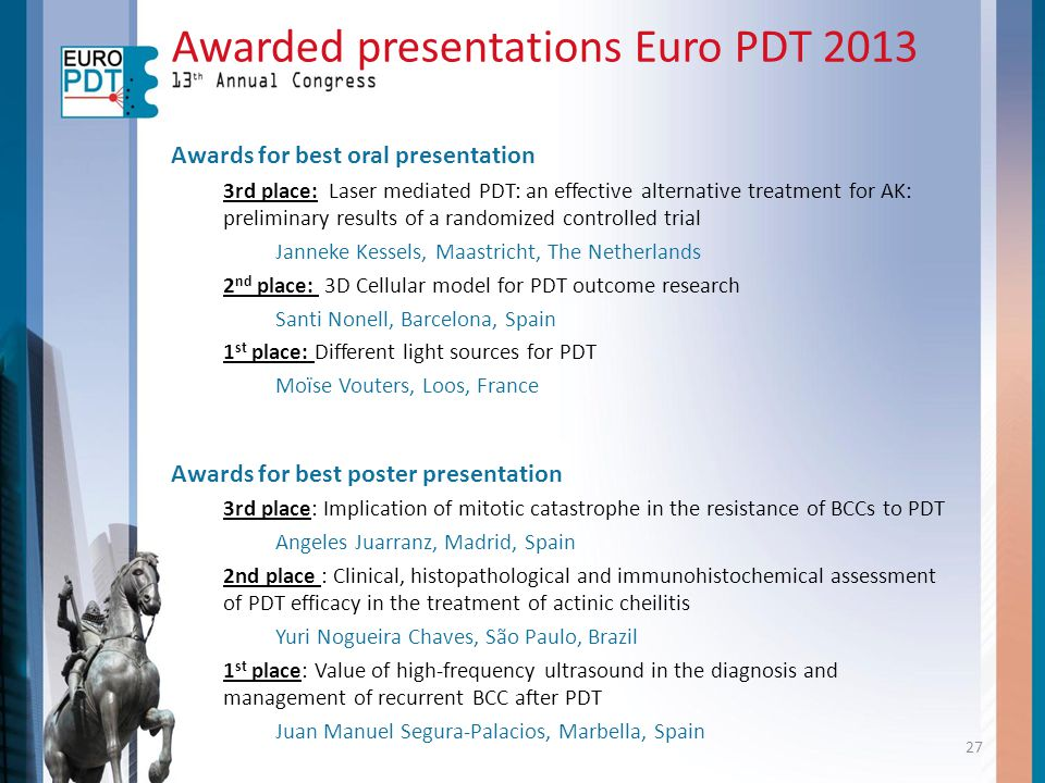 Awarded presentations Euro PDT 2013 Awards for best oral presentation 3rd place: Laser mediated PDT: an effective alternative treatment for AK: prelim