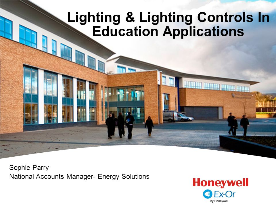 Lighting & Lighting Controls In Education Applications Sophie Parry National Accounts Manager- Energy Solutions