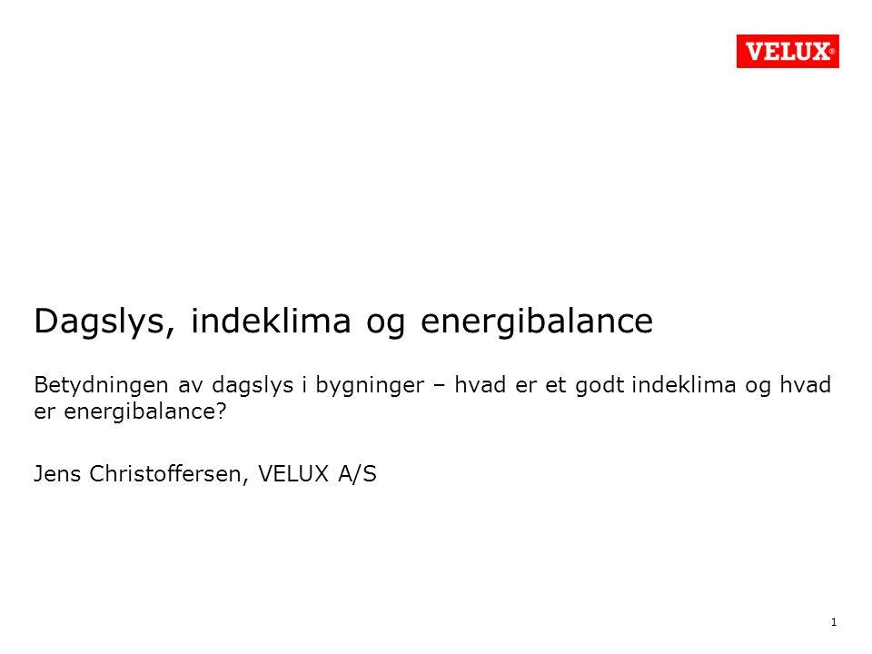 Dagslys, indeklima og energibalance Betydningen av dagslys i bygninger – hvad er et godt indeklima og hvad er energibalance.