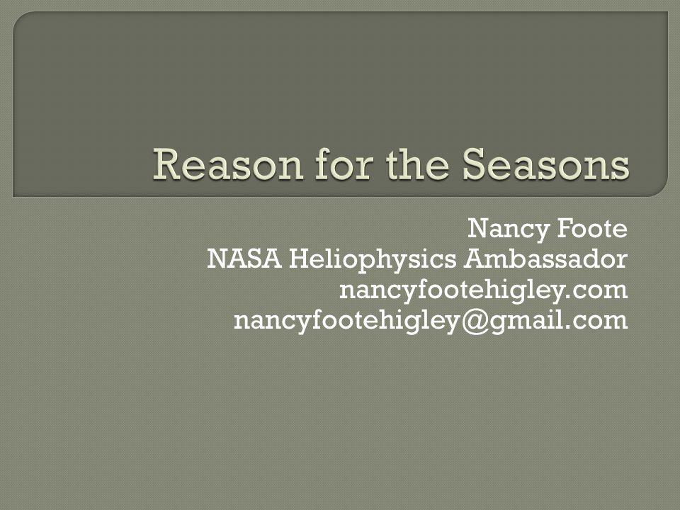 Nancy Foote NASA Heliophysics Ambassador nancyfootehigley.com nancyfootehigley@gmail.com