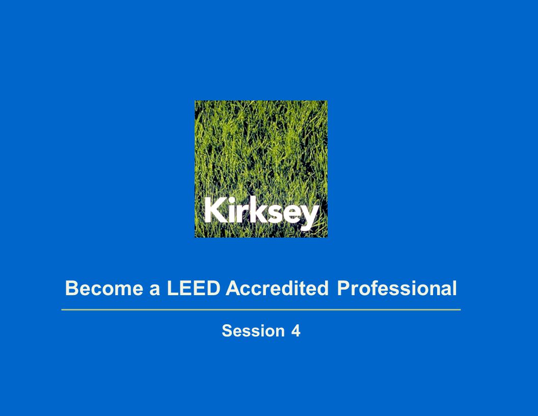 Become a LEED Accredited Professional Session 4