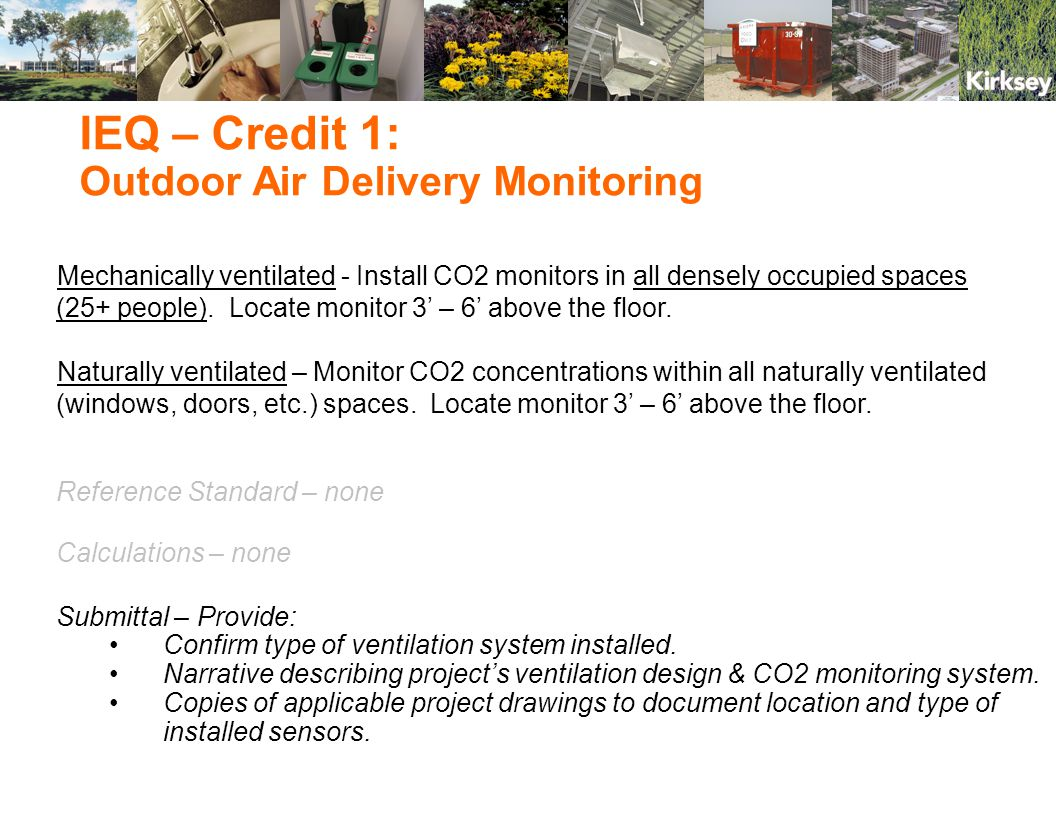 Mechanically ventilated - Install CO2 monitors in all densely occupied spaces (25+ people).