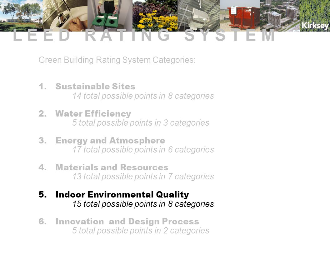 IEQ – Indoor Environmental Quality 15 possible points 2 Prerequisites