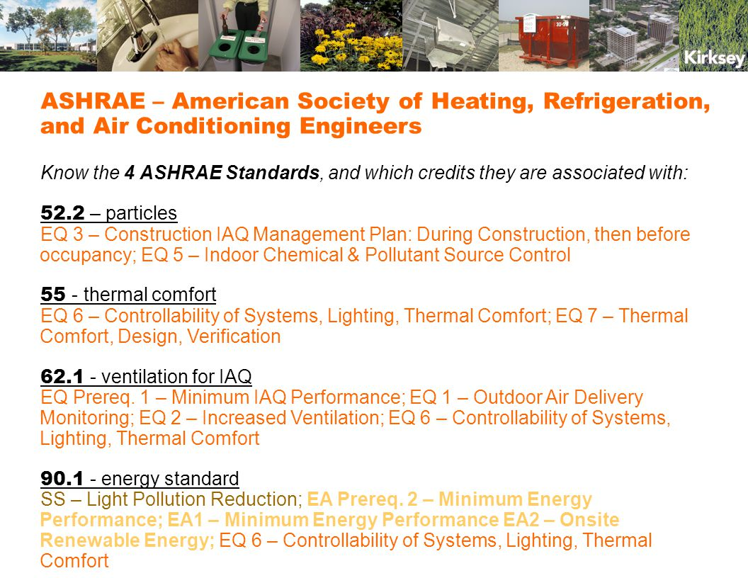 Reference Standard – ASHRAE 62.1 ventilation for Acceptable Indoor Air Quality Carbon Trust Good Practice Guide (natural ventilation) CIBSE Application Manual (natural ventilation) Calculations – ventilation rates for zones (mechanical vs.