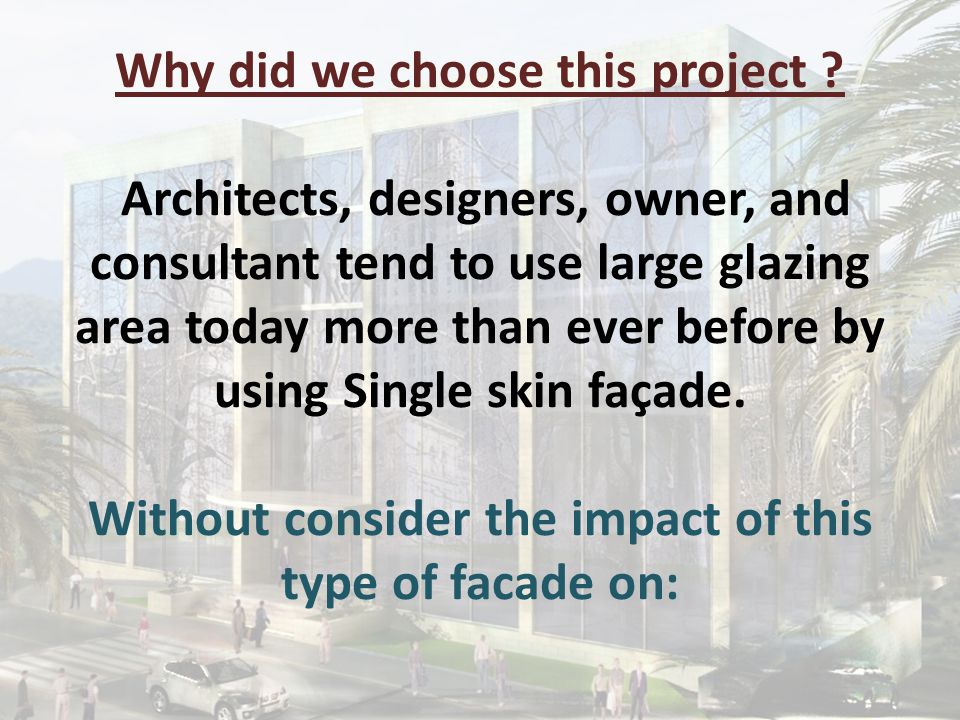 The analysis is made on 3 cases for each type (Traditional, Single skin façade and Double skin façade.