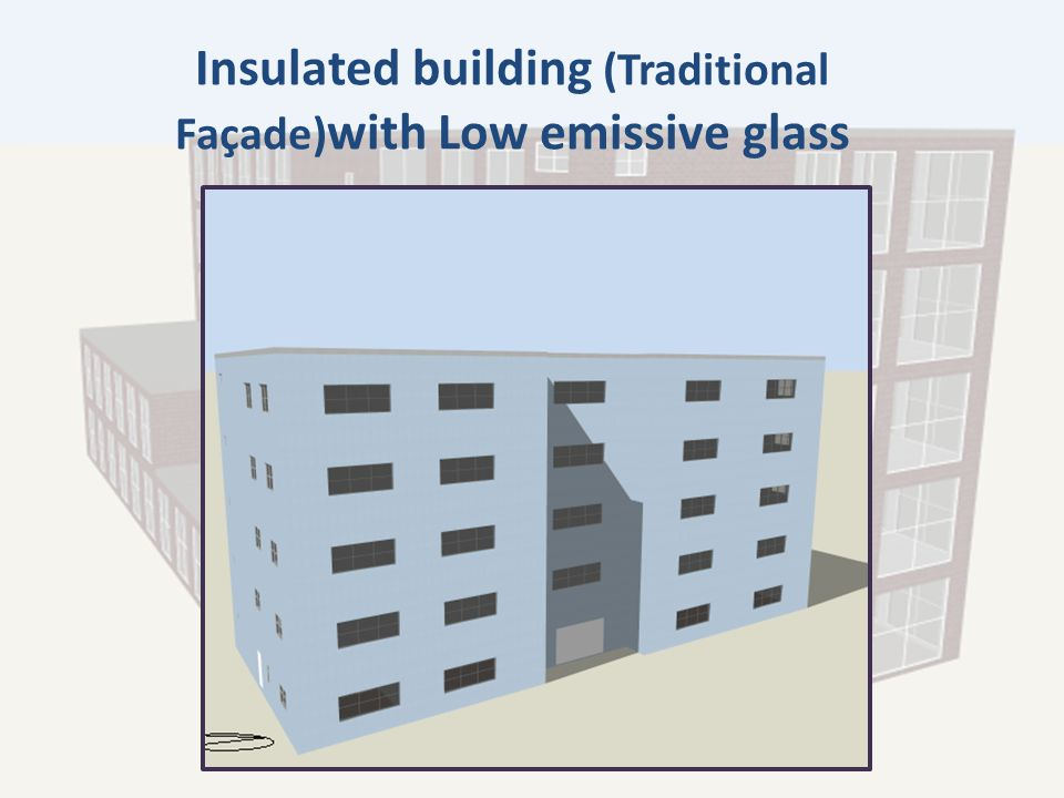Insulated building (Traditional Façade) with Low emissive glass