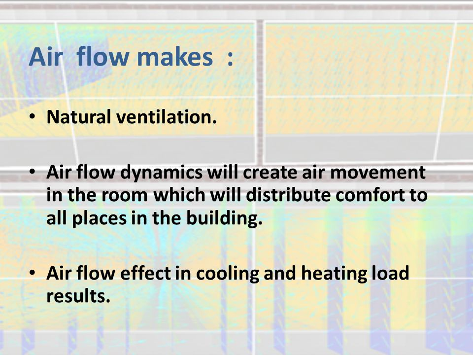 Air flow makes : Natural ventilation.