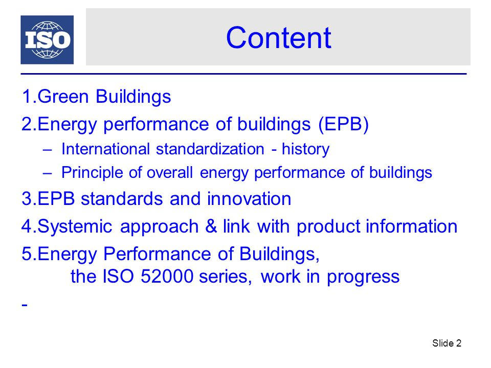 Content 1.Green Buildings 2.Energy performance of buildings (EPB) –International standardization - history –Principle of overall energy performance of
