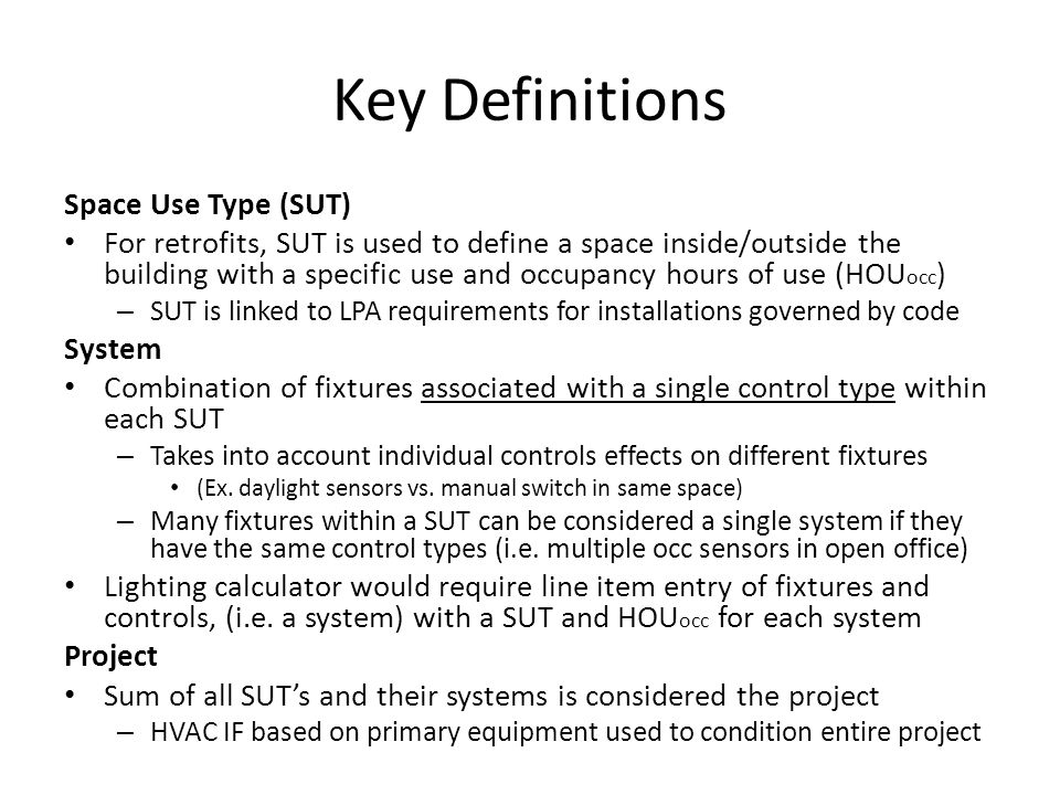 PROJECT SYSTEM SUT SYSTEM SYSTEM* *If HOU occ are the same for all fixtures/controls.