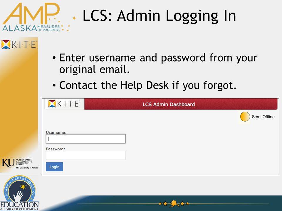 LCS: Admin Logging In Enter username and password from your original email.