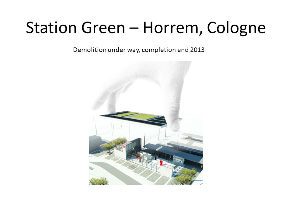 Station Green – Horrem, Cologne Demolition under way, completion end 2013