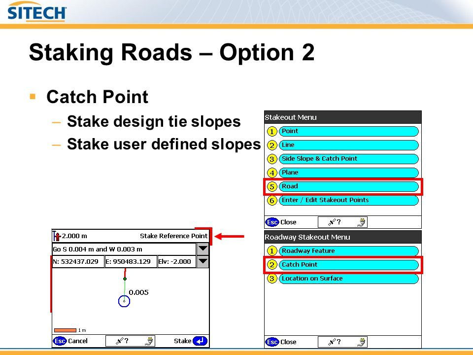 Staking Roads – Option 3  Location on Surface –Cut / Fill on the road at  Specific Station / Offset  Any random location