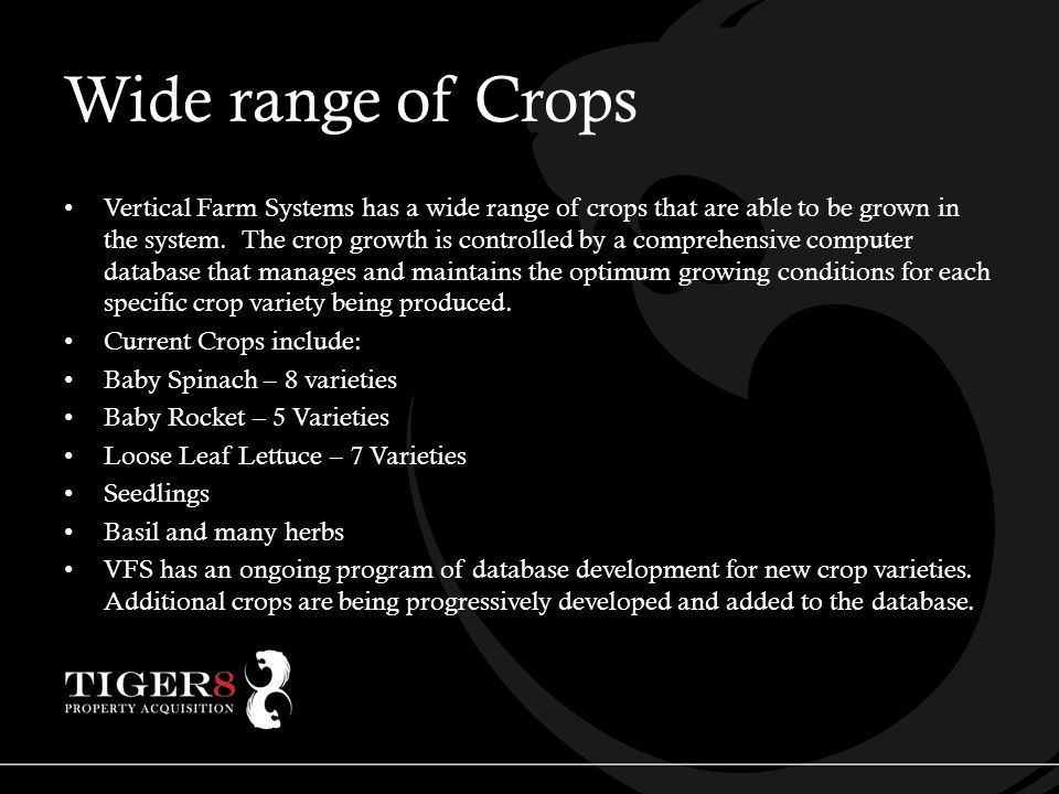 Wide range of Crops Vertical Farm Systems has a wide range of crops that are able to be grown in the system.