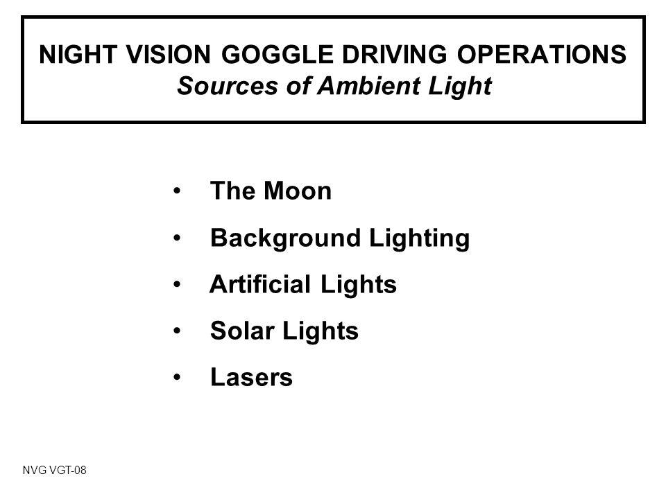 NIGHT VISION GOGGLE DRIVING OPERATIONS AN/PVS-7A SERIES NVG NVG VGT-15B2