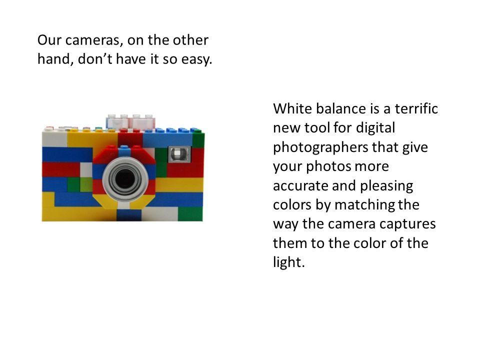 Our cameras, on the other hand, don't have it so easy.