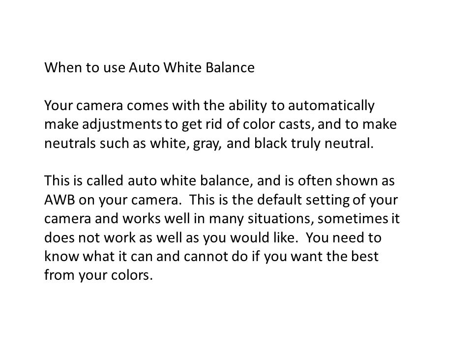 Auto white balance is simple.