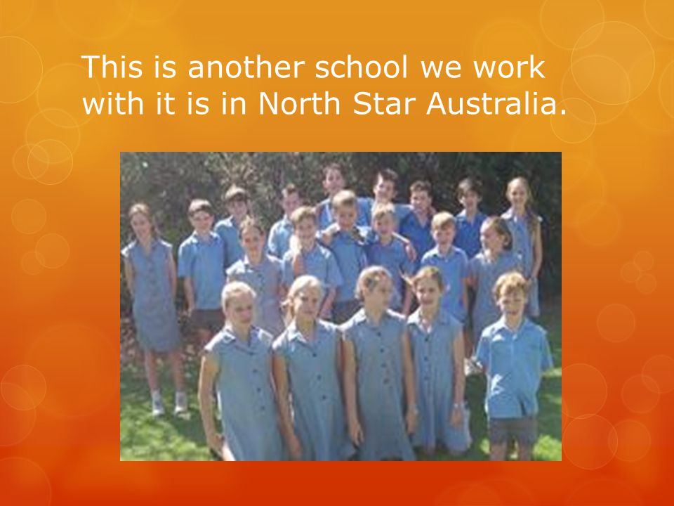 This is another school we work with it is in North Star Australia.