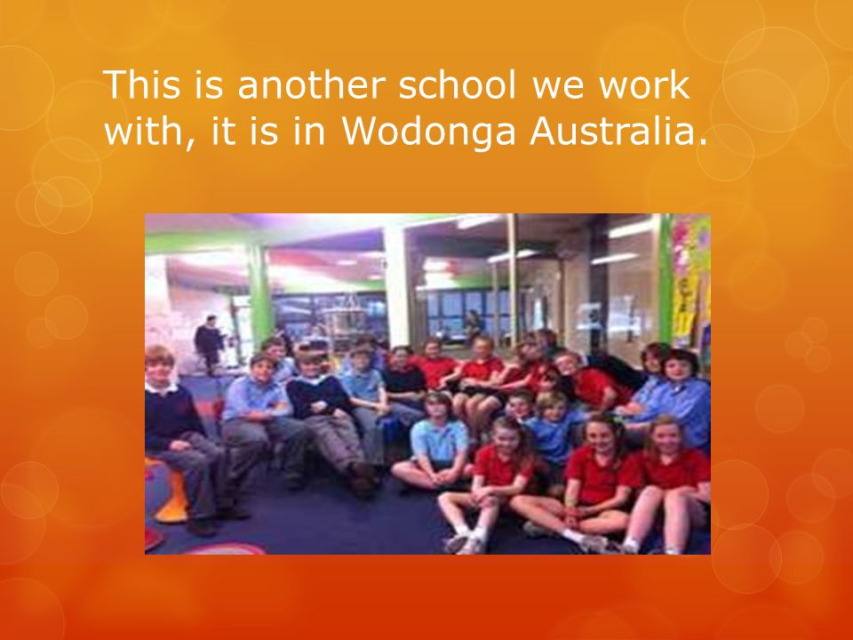 This is another school we work with, it is in Wodonga Australia.