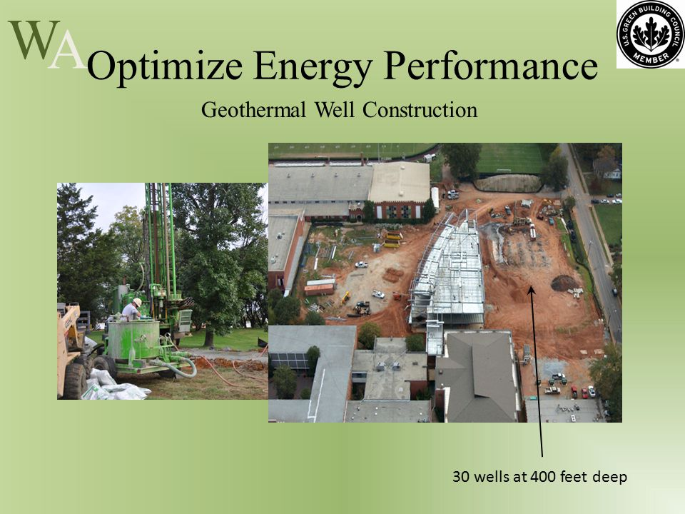 W A Optimize Energy Performance Geothermal Well Construction 30 wells at 400 feet deep