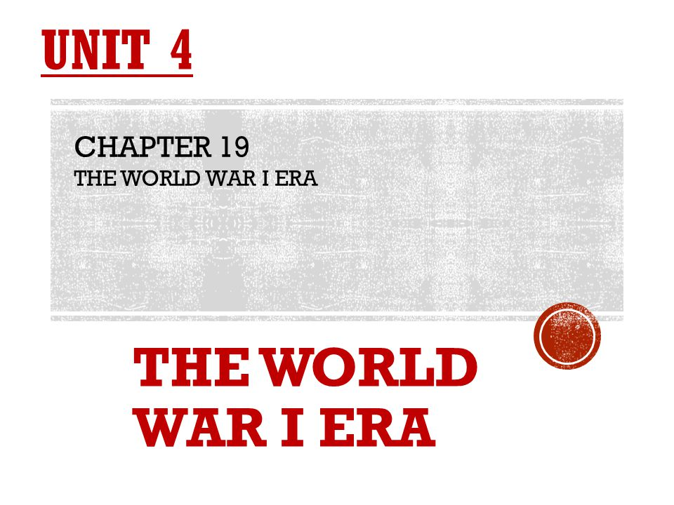OBJECTIVES  CORE OBJECTIVE: Analyze the causes and effects of World War I.