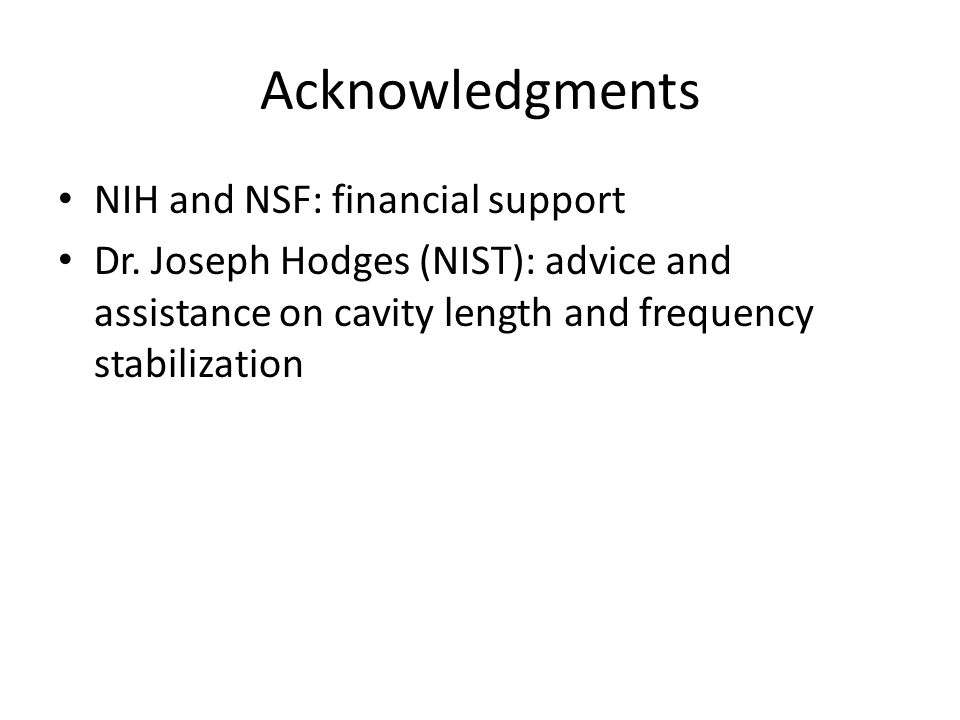 Acknowledgments NIH and NSF: financial support Dr.