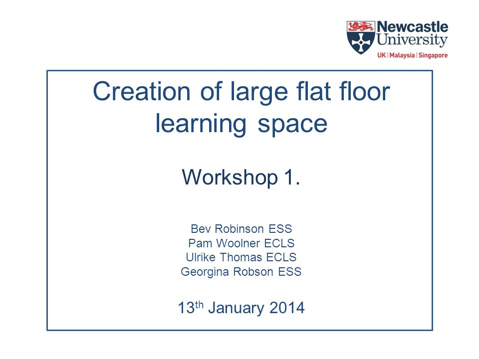Creation of large flat floor learning space Workshop 1.