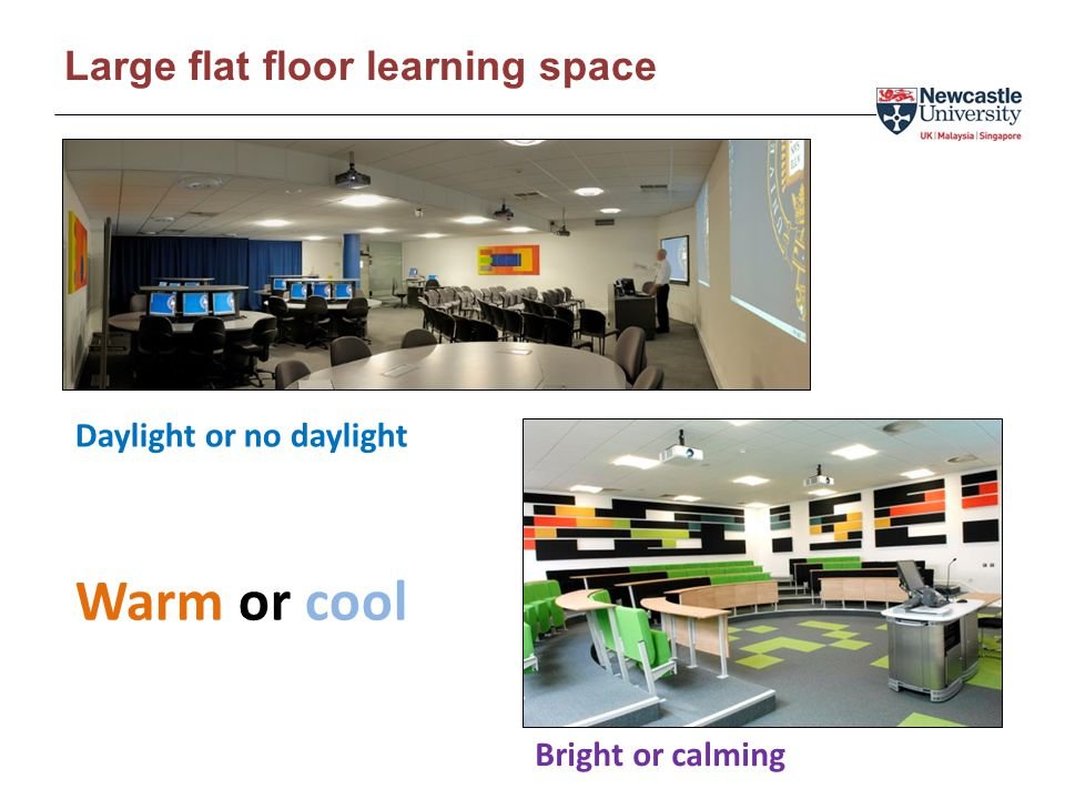 Large flat floor learning space Bright or calming Daylight or no daylight Warm or cool