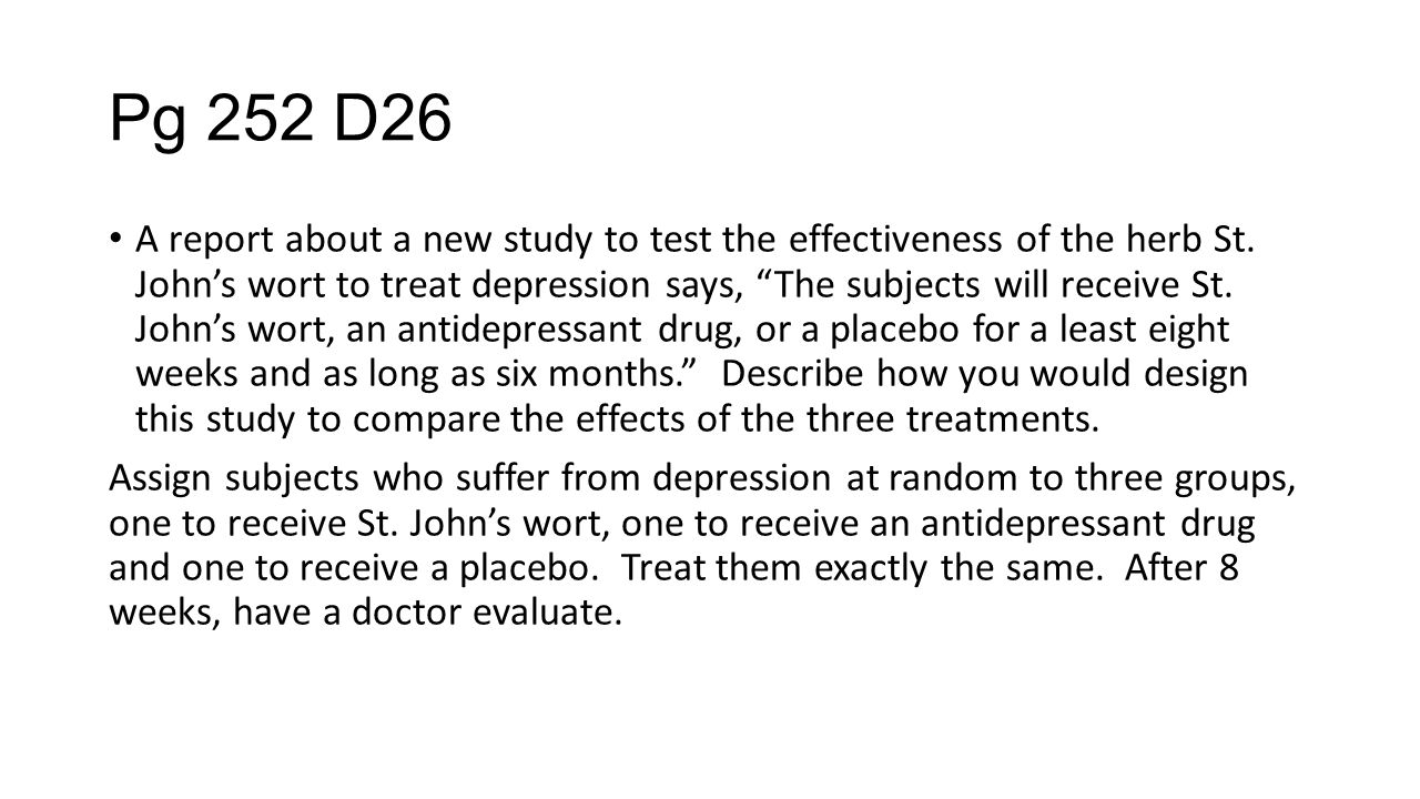 Pg 252 D26 A report about a new study to test the effectiveness of the herb St.