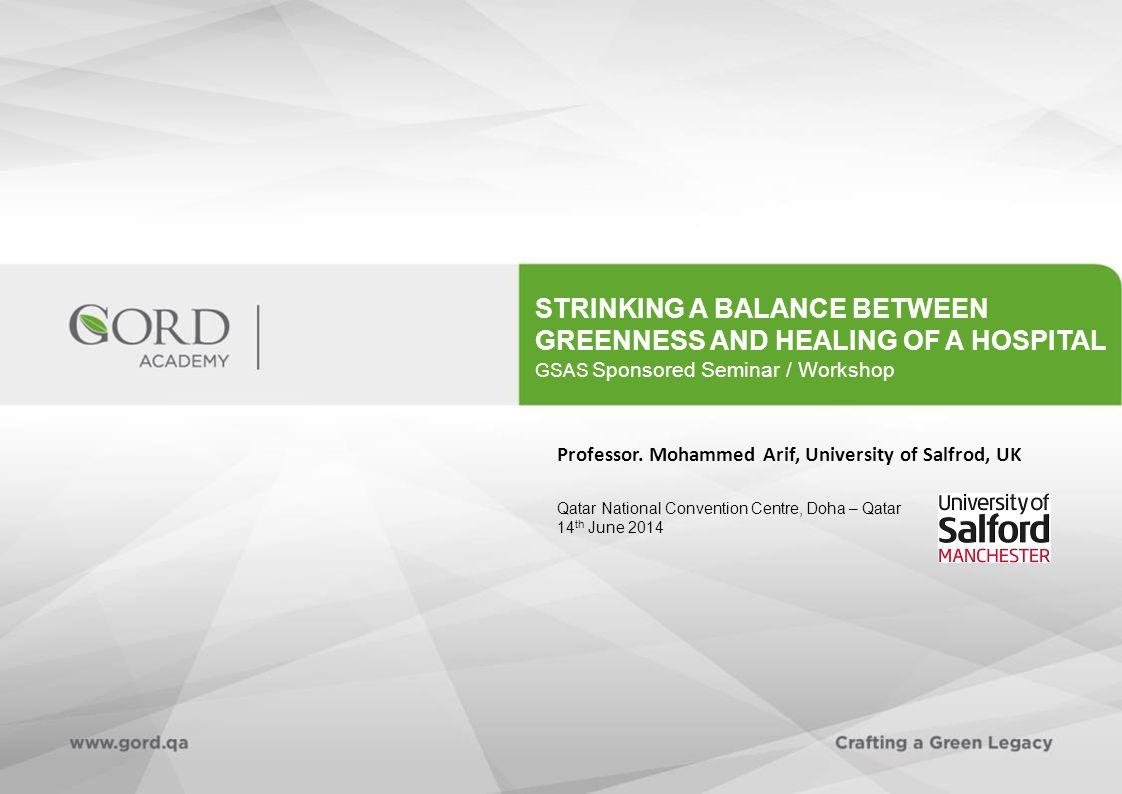 STRINKING A BALANCE BETWEEN GREENNESS AND HEALING OF A HOSPITAL GSAS Sponsored Seminar / Workshop Professor.