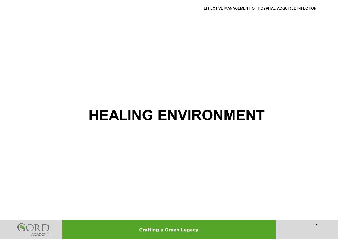 EFFECTIVE MANAGEMENT OF HOSPITAL ACQUIRED INFECTION HEALING ENVIRONMENT 11