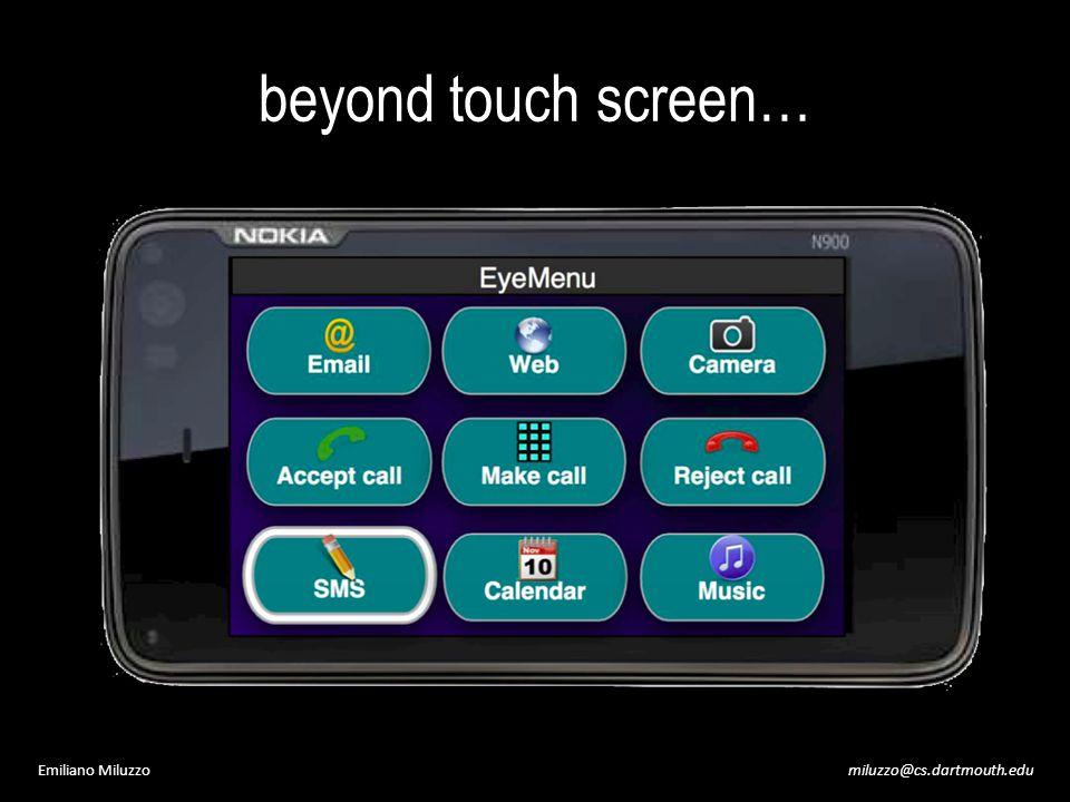 miluzzo@cs.dartmouth.eduEmiliano Miluzzo beyond touch screen…