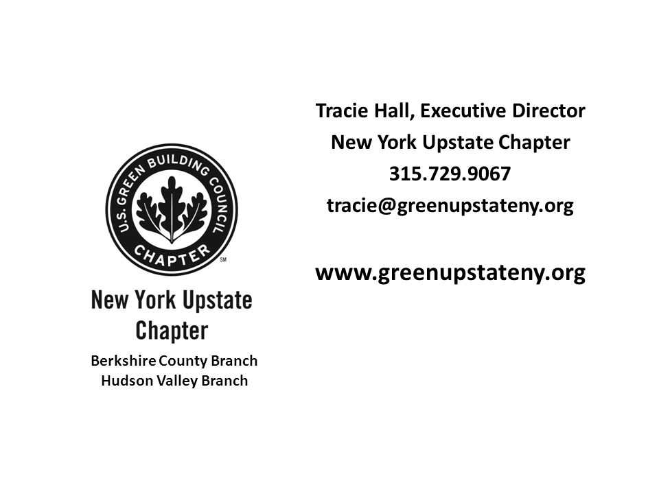 Tracie Hall, Executive Director New York Upstate Chapter 315.729.9067 tracie@greenupstateny.org www.greenupstateny.org Berkshire County Branch Hudson Valley Branch