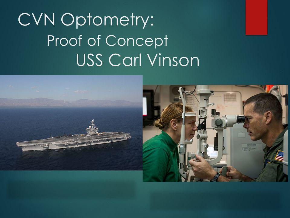 CVN Optometry: Proof of Concept USS Carl Vinson