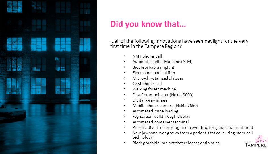 Did you know that…...all of the following innovations have seen daylight for the very first time in the Tampere Region? NMT phone call Automatic Telle